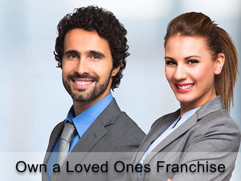 Own a Loved Ones Franchise