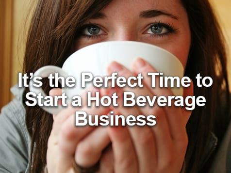 Start a Hot Beverage Company