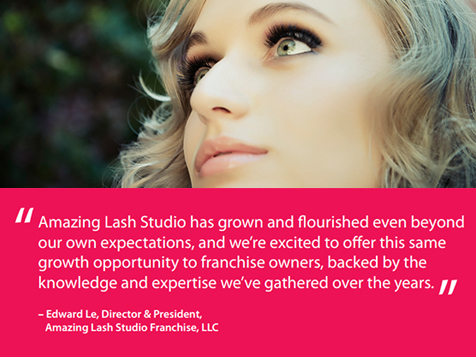 A few words from Edward Le, Amazing Lash Studio Franchise Director & President