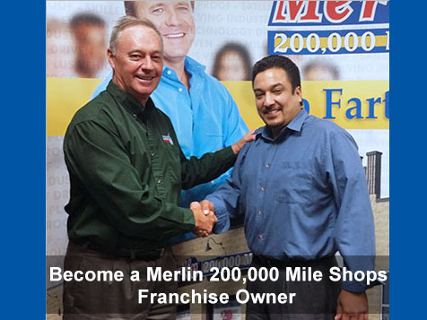 A new Merlin 200,000 Mile Shops Auto Franchisee