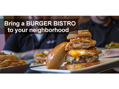 Bring The Burger Bistro franchise to your neighborhood