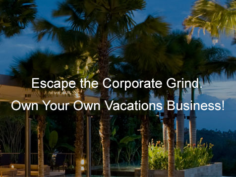 Escape the Corporate Grind. with an iTripVacations business