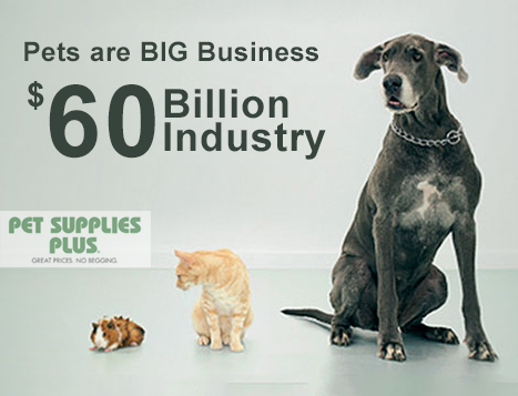 Pet Supplies Plus Franchise - part of a $60 billion industry