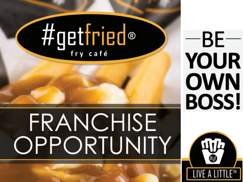 Open a #getfried fry cafe franchise