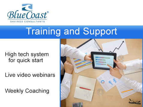 Blue Coast Savings Consultants Provide all the training you need