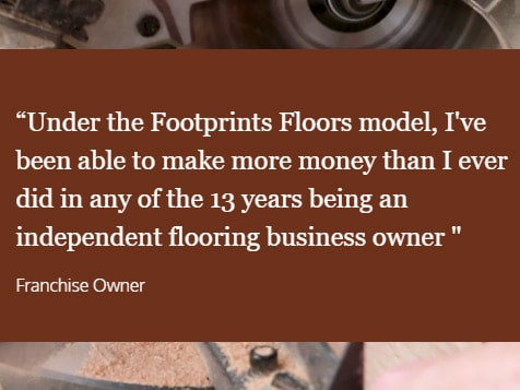 Footprints Floors Franchisee Testimonital